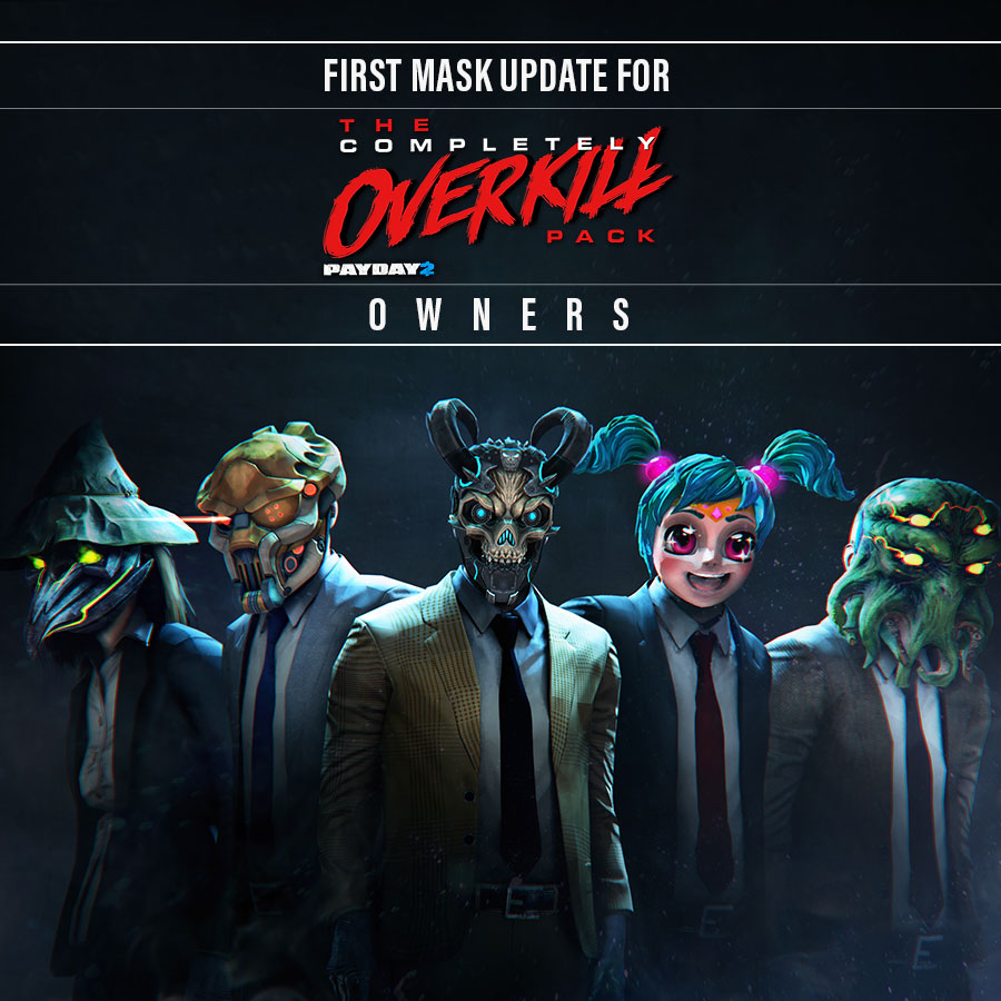 PAYDAY 2: Completely OVERKILL Pack Mask Update - OVERKILL Software