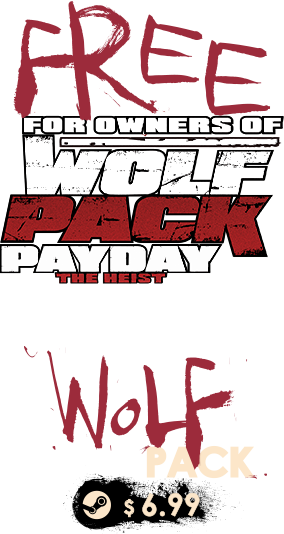 Free for owners of the Wolf Pack DLC from PAYDAY: The Heist. $6.99.