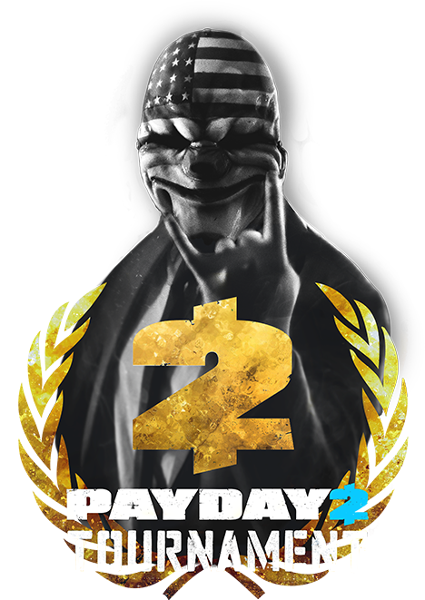PAYDAY 2 Tournament