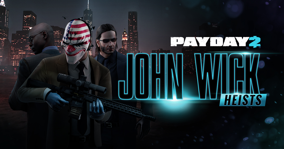 PAYDAY 2: John Wick Heists & Safe - OVERKILL Software