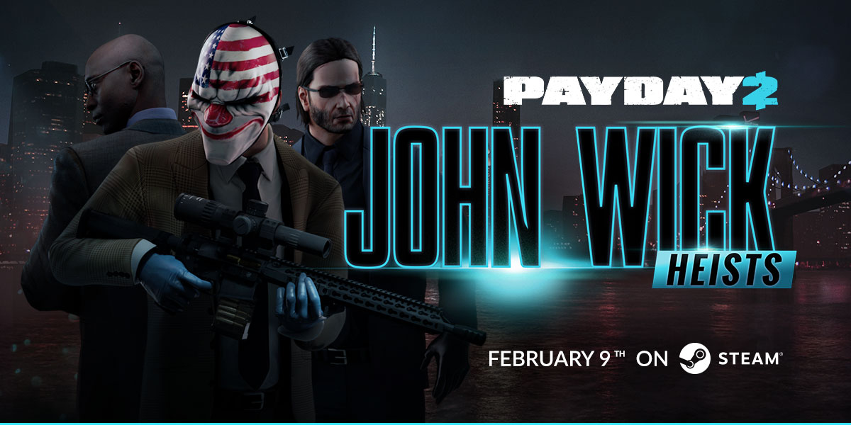 PAYDAY 2: John Wick Heists Day 1 - OVERKILL Software