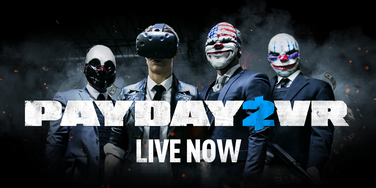 PAYDAY 2: VR Update - OVERKILL Software